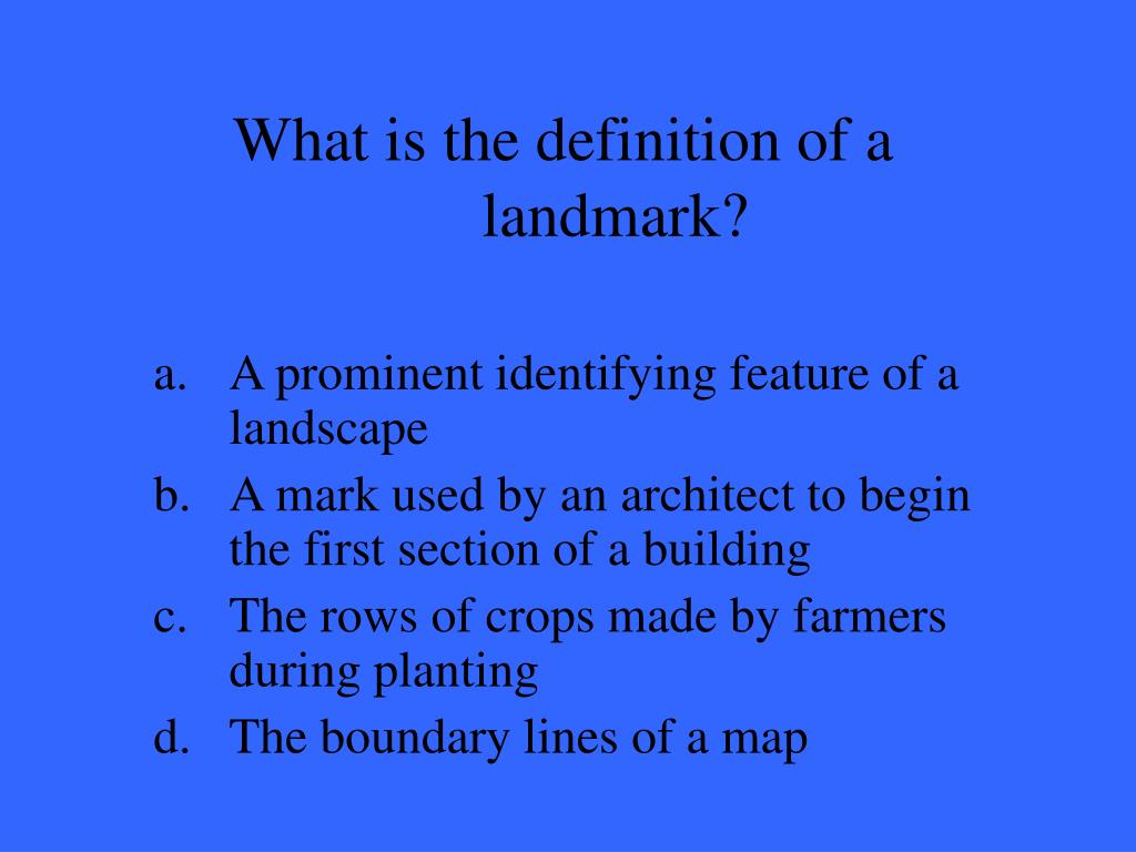 What is the definition of a landmark?