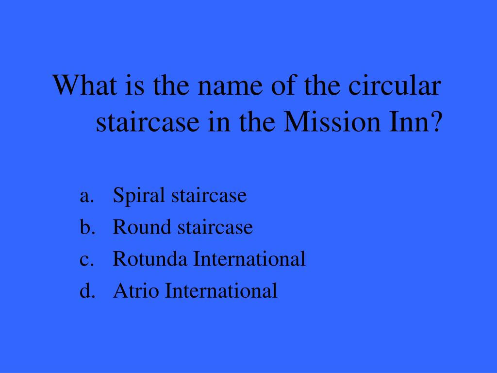 What is the name of the circular staircase in the Mission Inn?