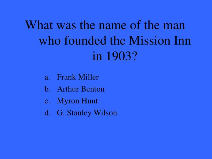 What was the name of the man who founded the mission inn in 1903