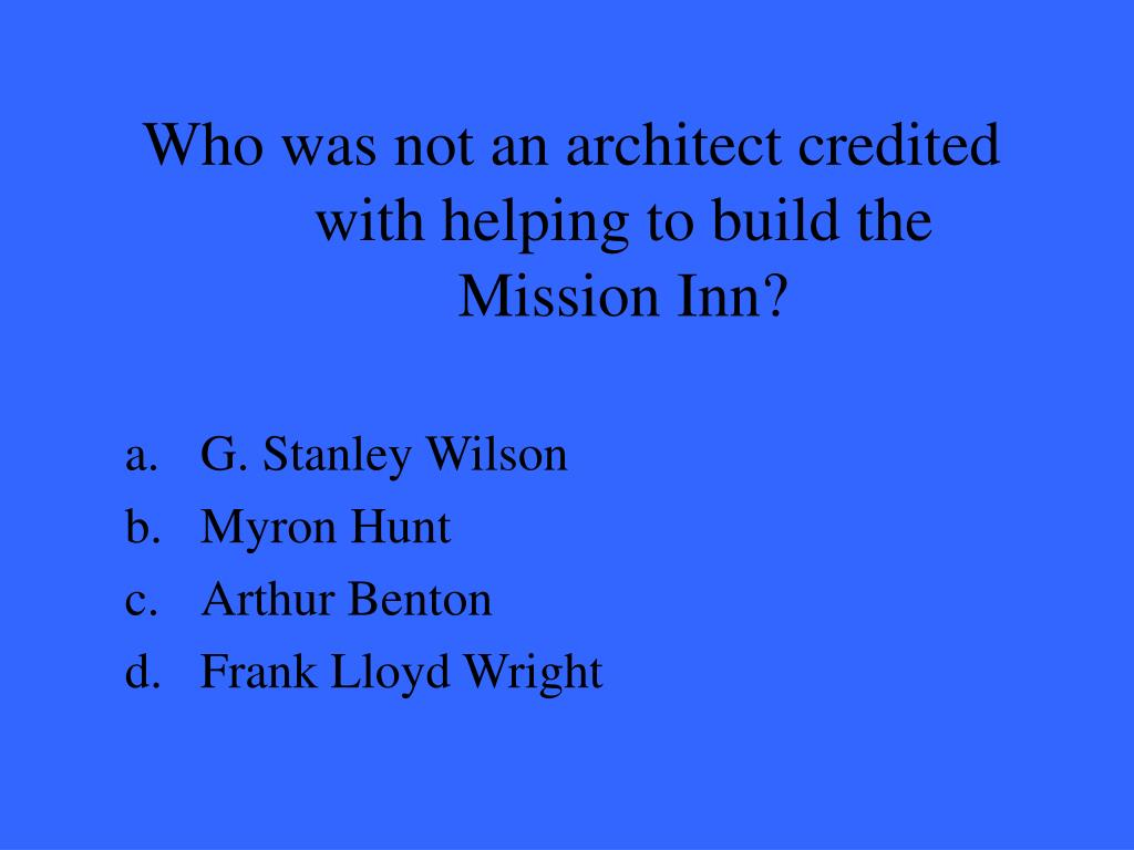 Who was not an architect credited with helping to build the Mission Inn?