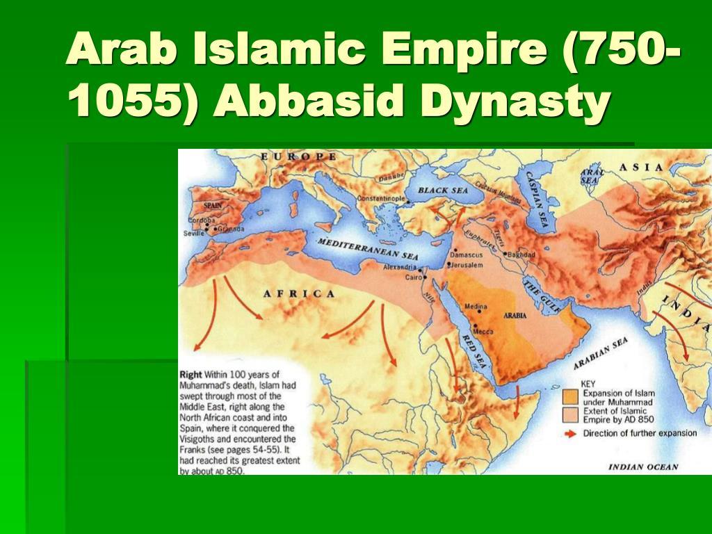 Arab Islamic Empire (750-1055) Abbasid Dynasty