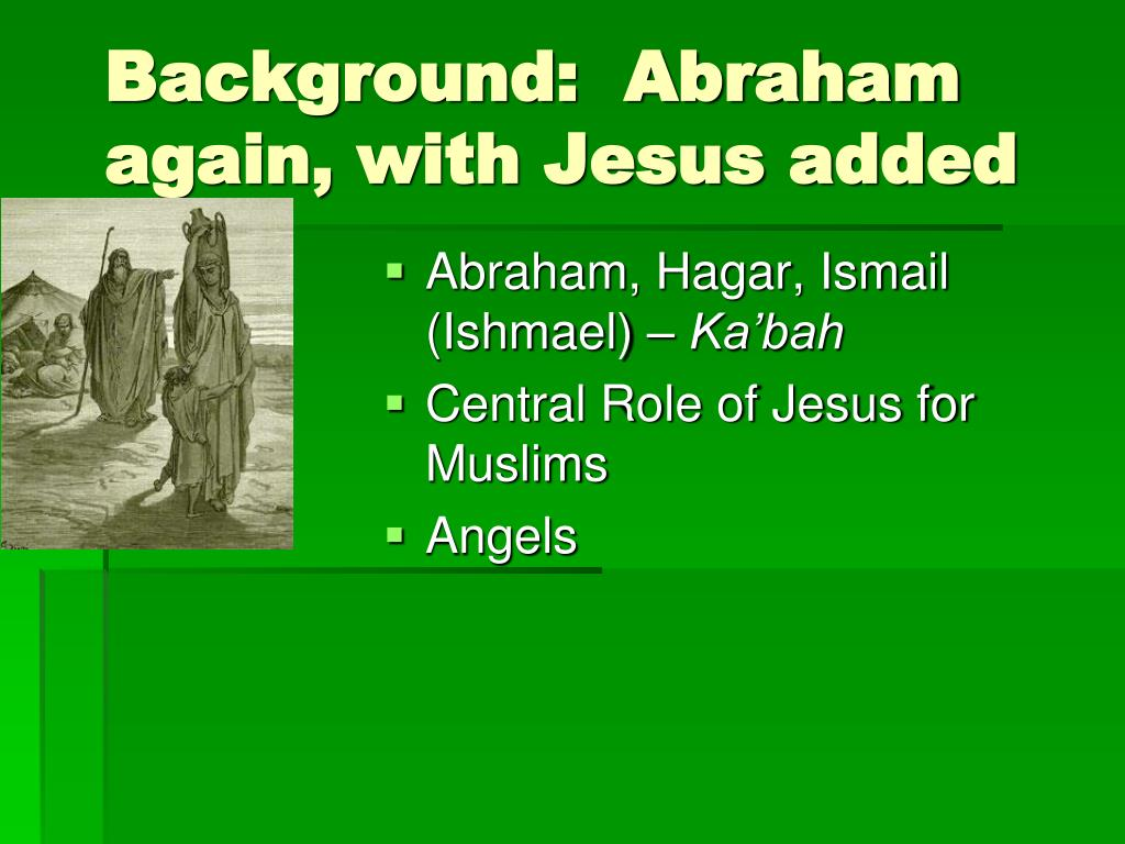 Background:  Abraham again, with Jesus added