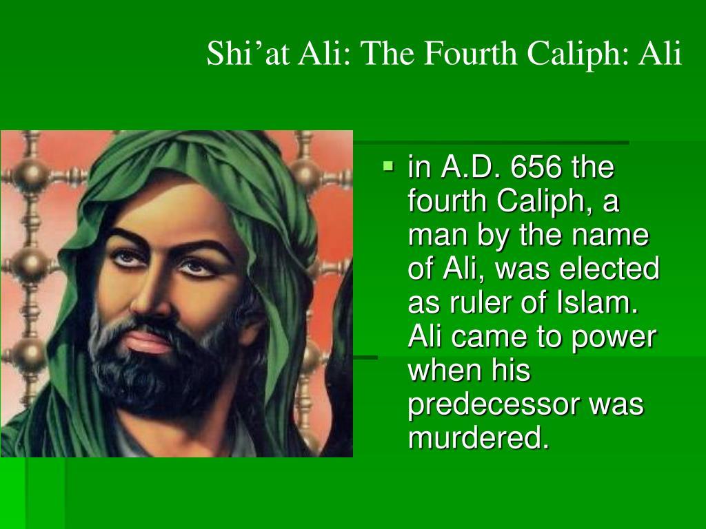 Shi'at Ali: The Fourth Caliph: Ali