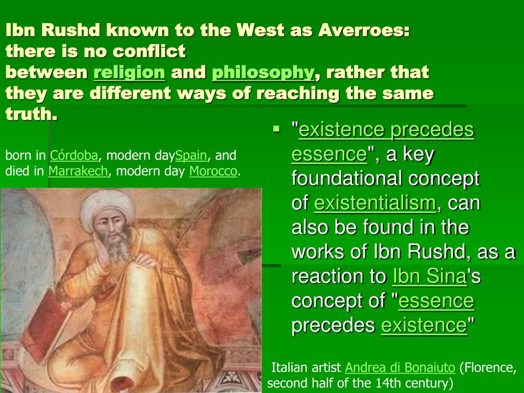 Ibn Rushd known to the West as Averroes: there is no conflict between