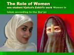 the role of women see student vjolca s zekiri s work women in islam according to the qur an