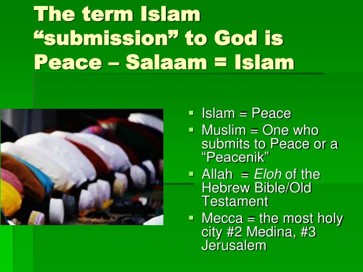 The term islam submission to god is peace salaam islam
