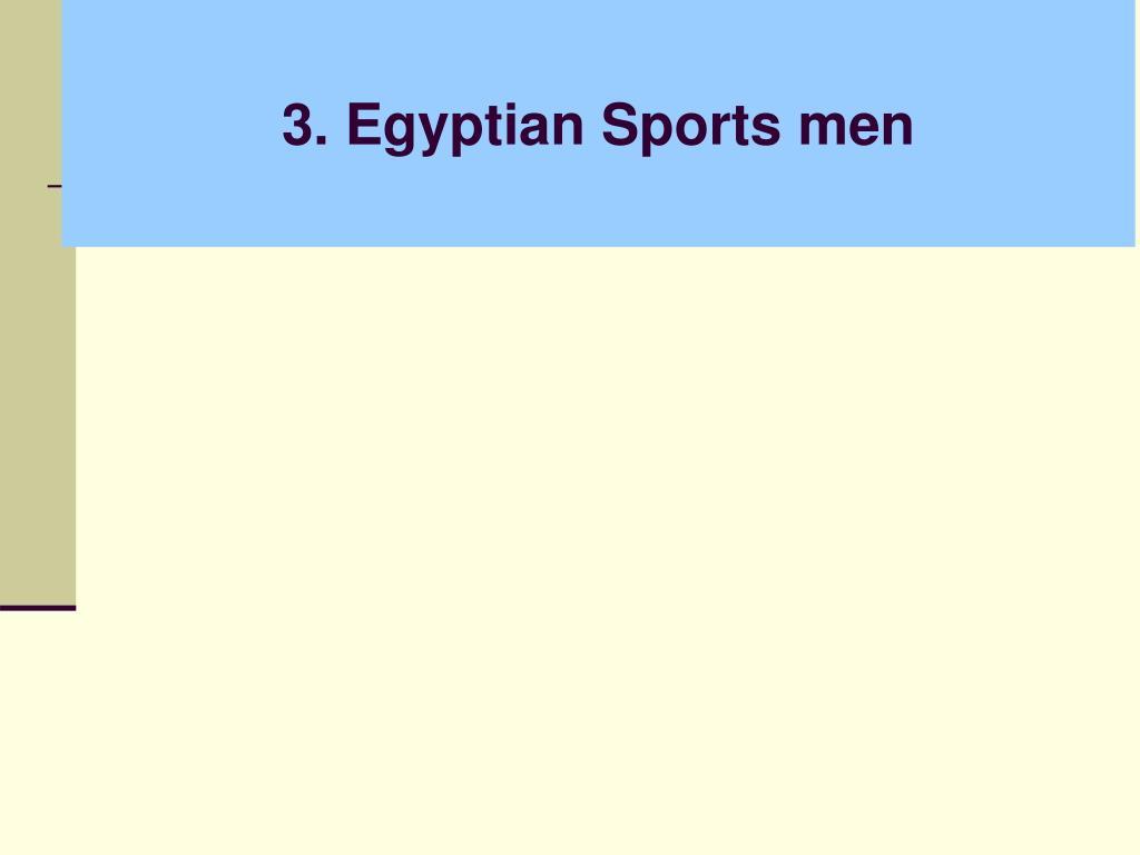 3. Egyptian Sports men