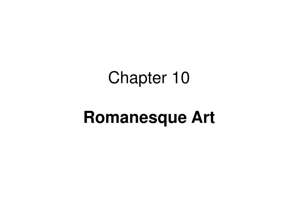 chapter 10 romanesque art l.