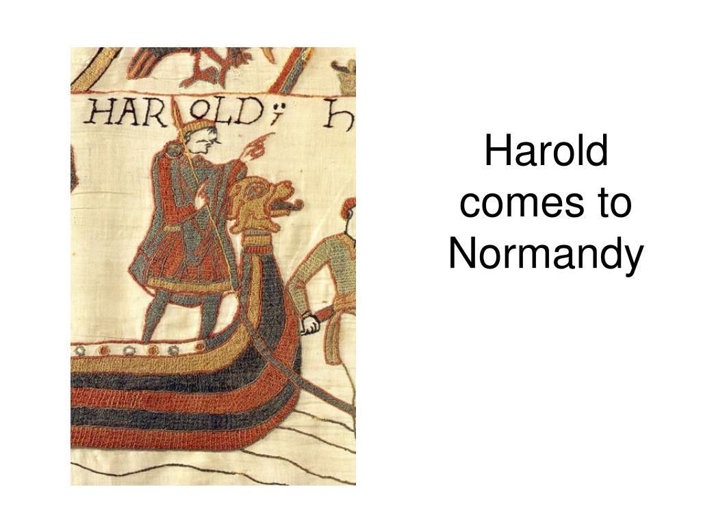 Harold comes to Normandy