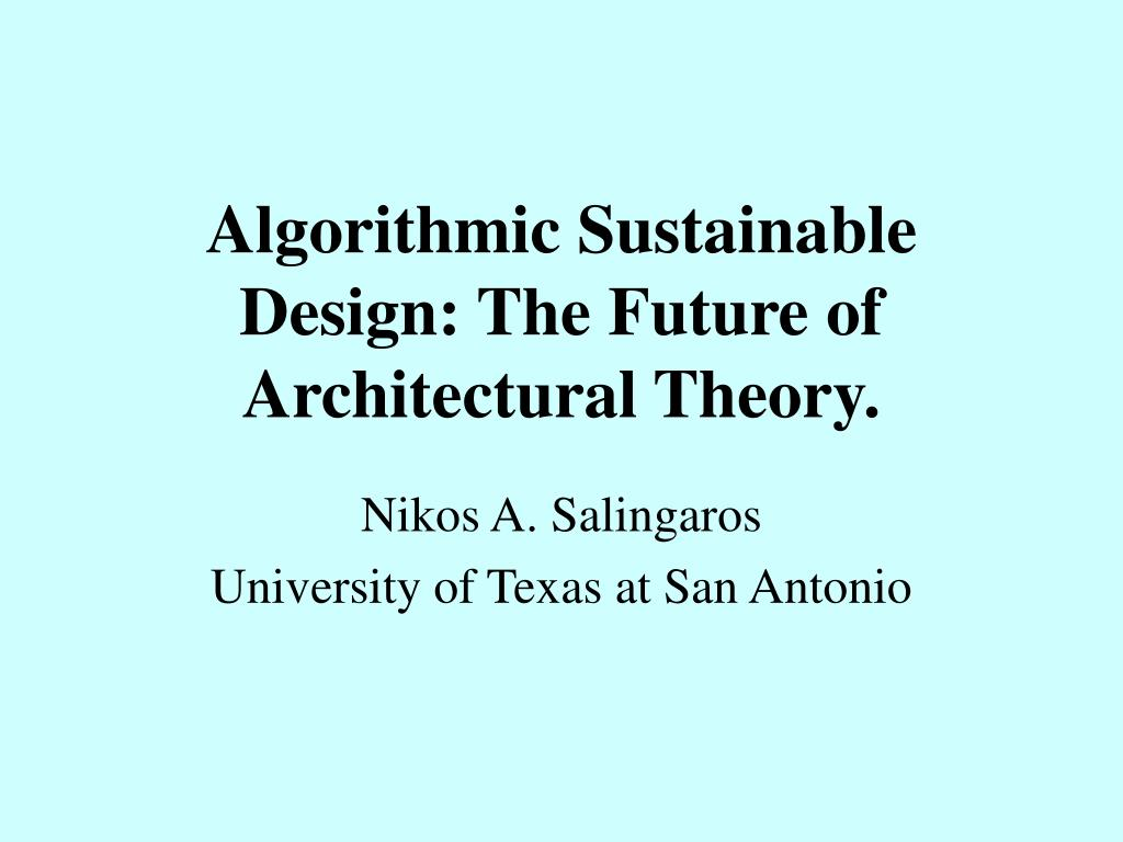 algorithmic sustainable design the future of architectural theory l.