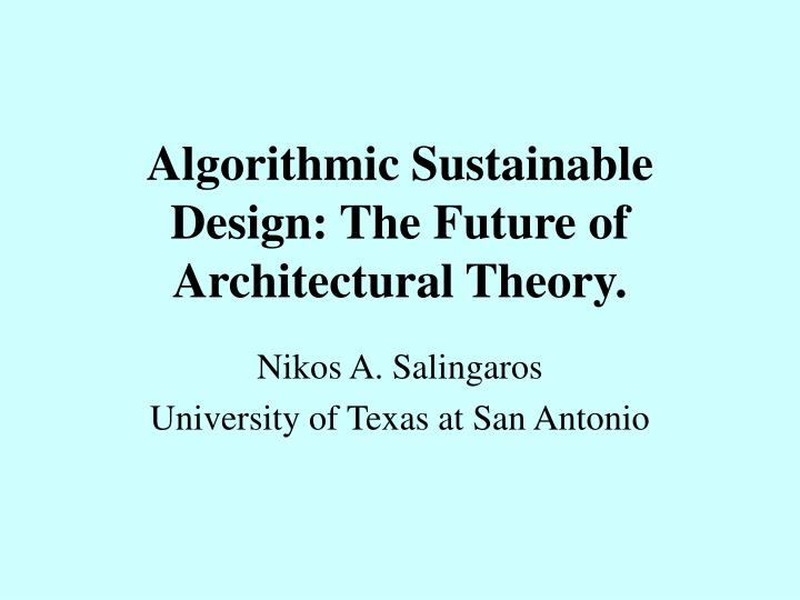 algorithmic sustainable design the future of architectural theory n.