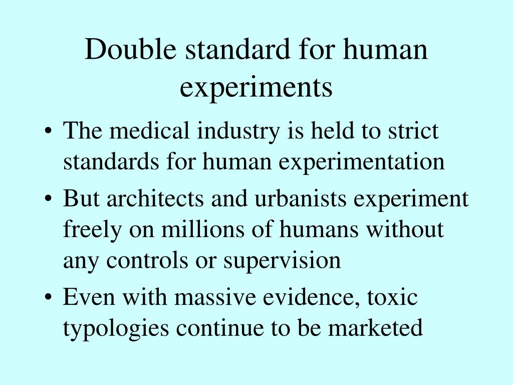Double standard for human experiments