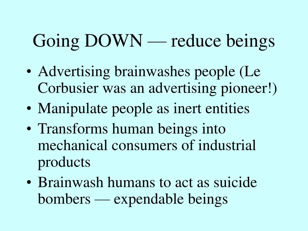 Going DOWN — reduce beings