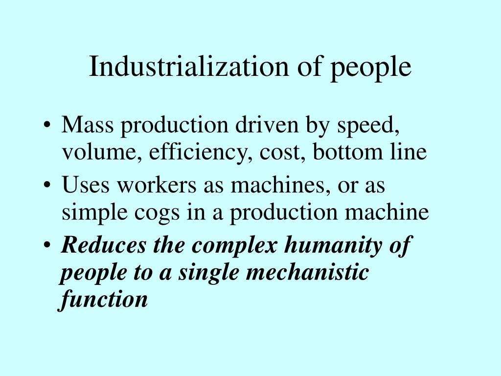 Industrialization of people