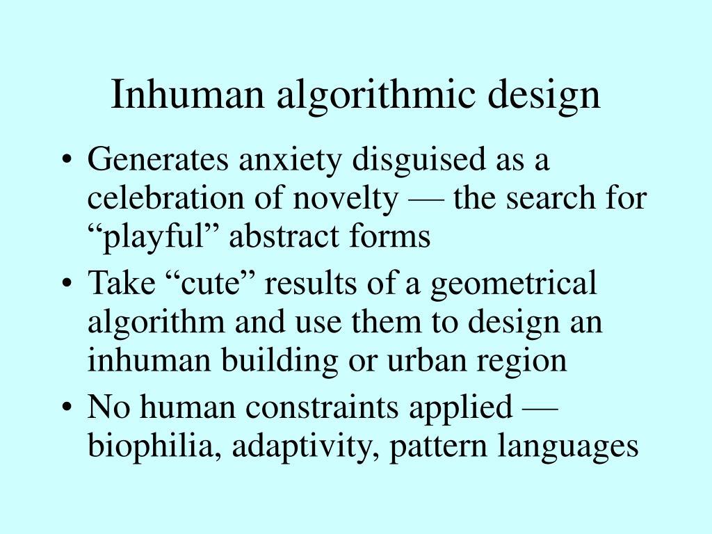 Inhuman algorithmic design