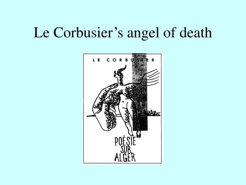 Le Corbusier's angel of death