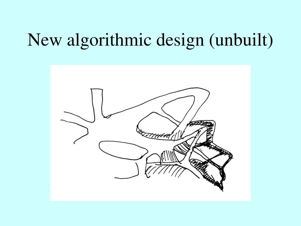 New algorithmic design (unbuilt)