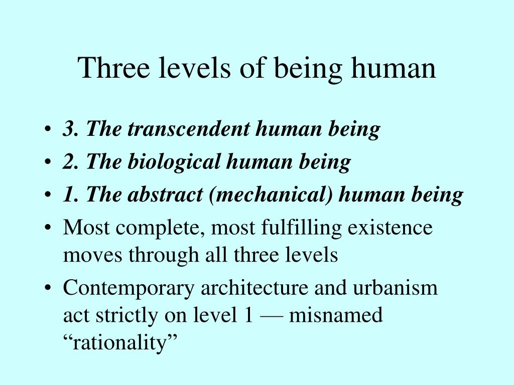 Three levels of being human