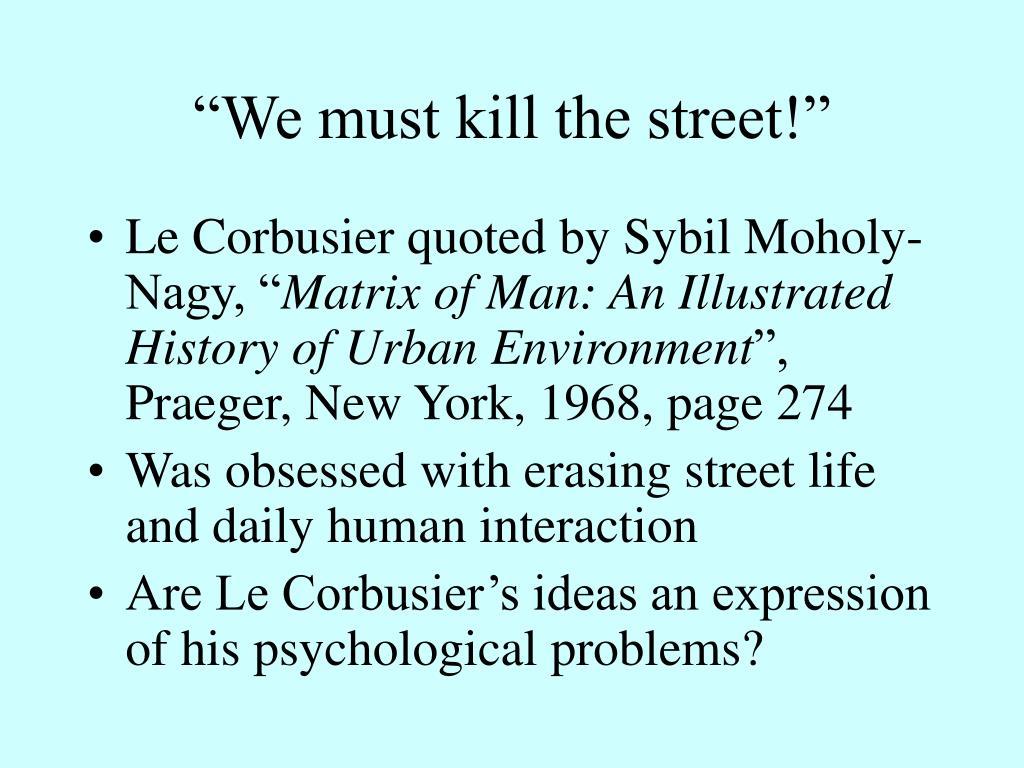 """""""We must kill the street!"""""""