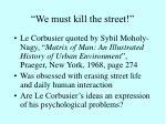 we must kill the street
