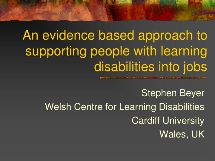 an evidence based approach to supporting people with learning disabilities into jobs n.
