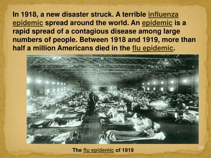 the 1918 1919 influenza epidemic essay The influenza pandemic of 1918-1919 influenza epidemic was so severe that the average life span in the us was depressed by how many years 10 what was the.