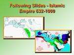 following slides islamic empire 632 1000