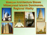 mosque architecture shows widespread islamic dominance regional vitality