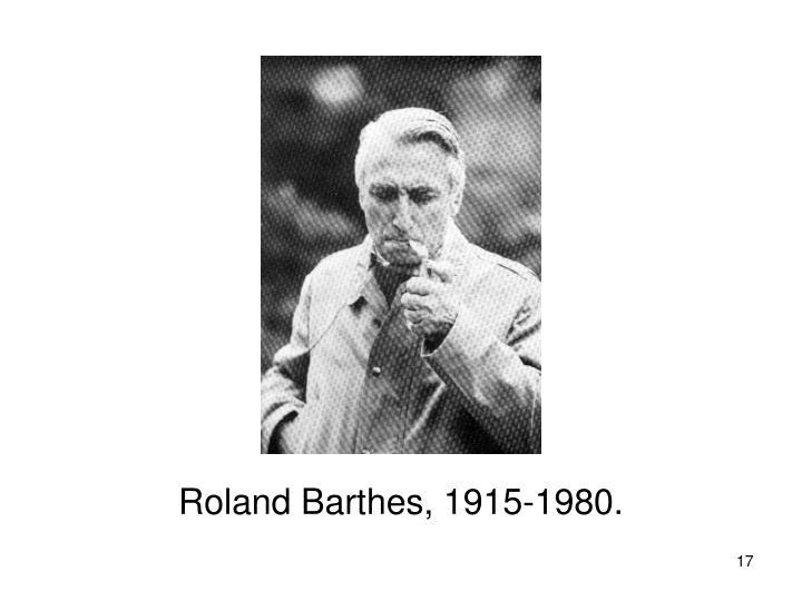 Roland Barthes, 1915-1980.
