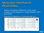 measuring interchannel phase delay
