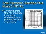 total harmonic distortion plus noise thd n1