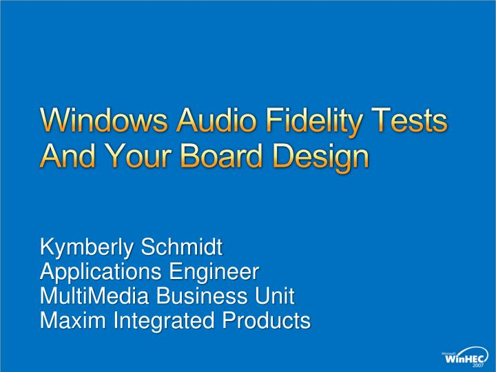 windows audio fidelity tests and your board design