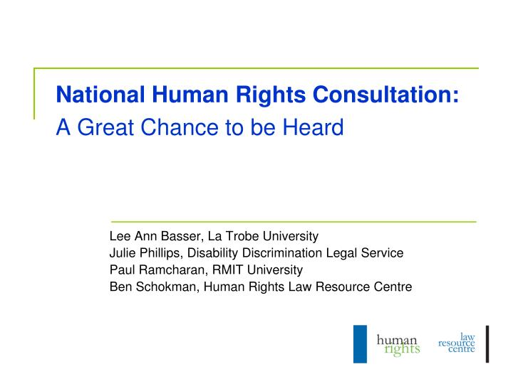 national human rights consultation a great chance to be heard n.