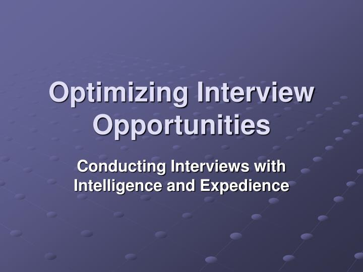 optimizing interview opportunities n.