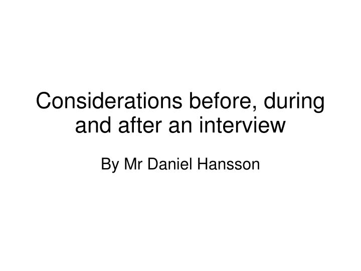 considerations before during and after an interview n.