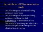 key attributes of p s communication model
