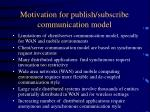 motivation for publish subscribe communication model