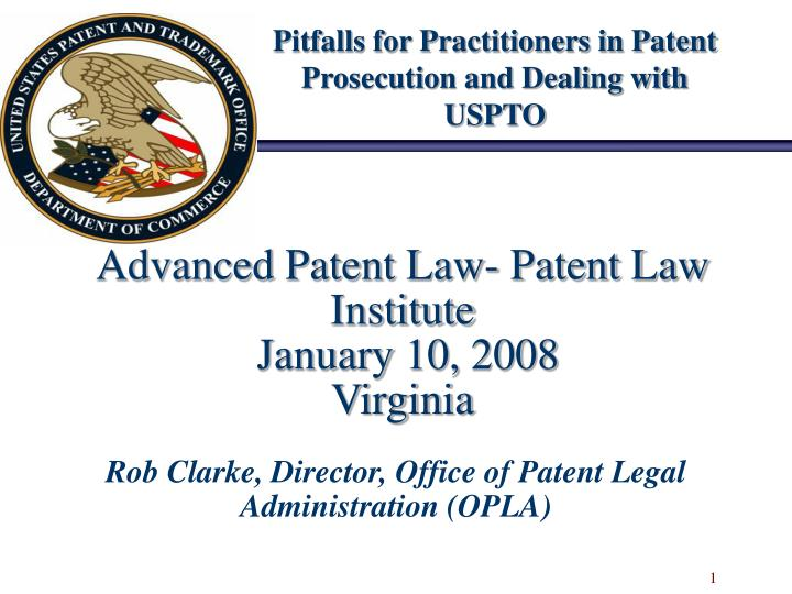 advanced patent law patent law institute january 10 2008 virginia n.