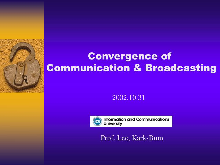Convergence of