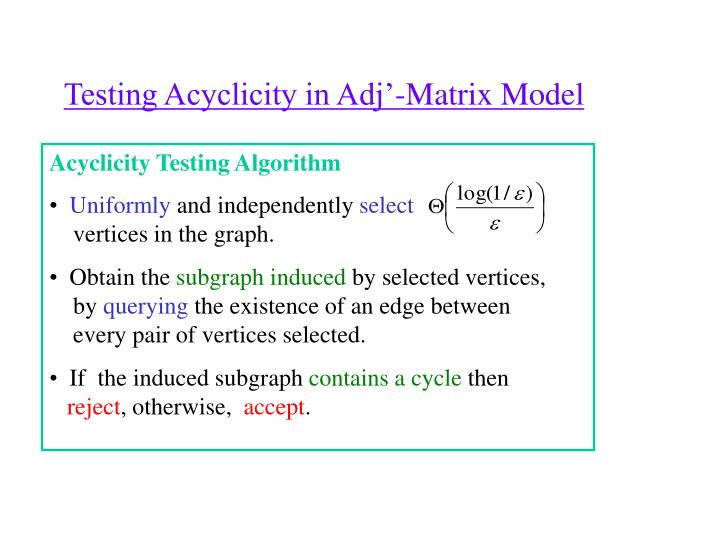 Testing Acyclicity in Adj'-Matrix Model