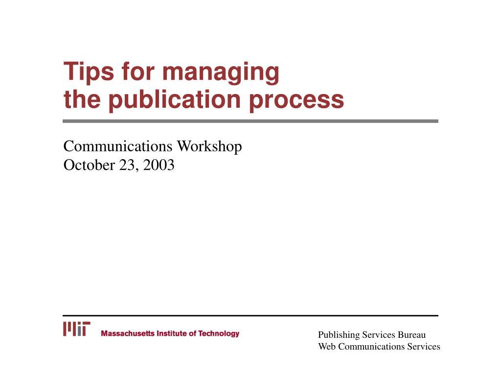 tips for managing the publication process l.