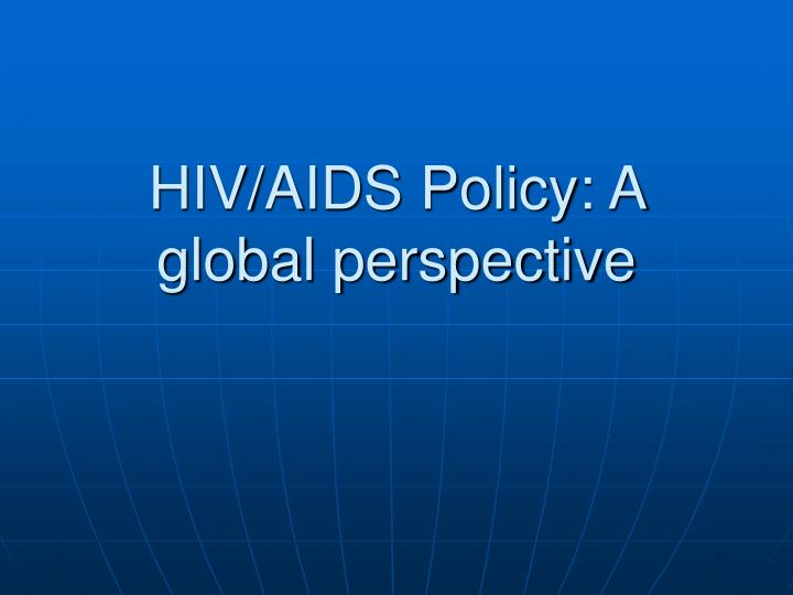 hiv aids policy a global perspective n.