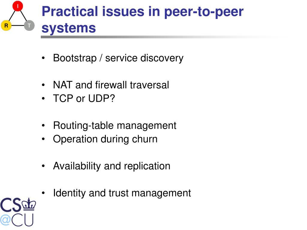 Practical issues in peer-to-peer systems