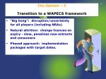 the opinion 5 transition to a wapecs framework