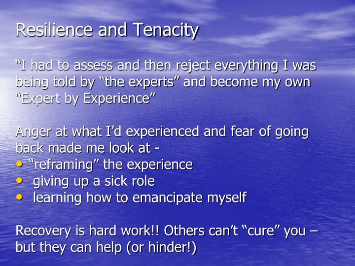 Resilience and Tenacity