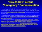 day to day versus emergency communication