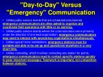 day to day versus emergency communication13