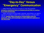 day to day versus emergency communication14