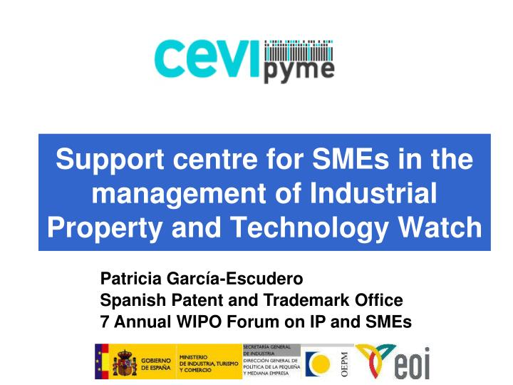 support centre for smes in the management of industrial property and technology watch n.