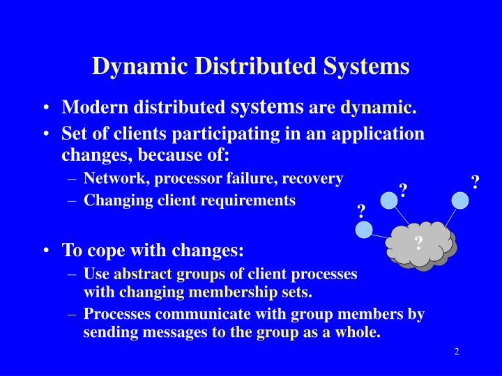 Dynamic distributed systems